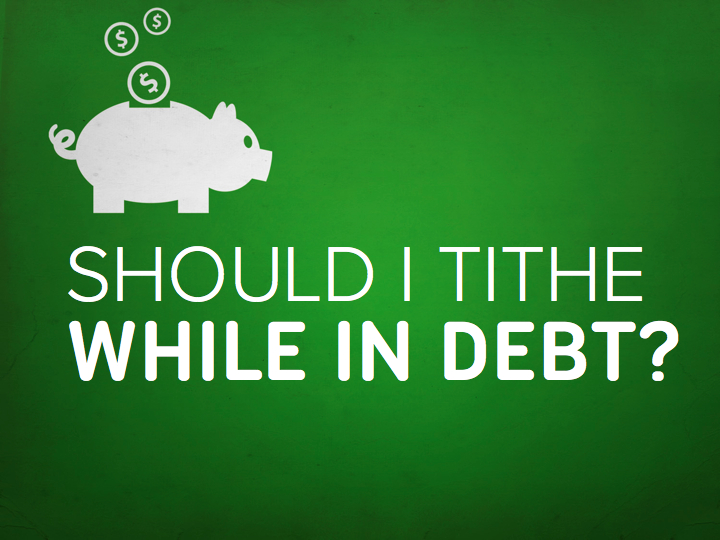 Should I Tithe While In Debt?