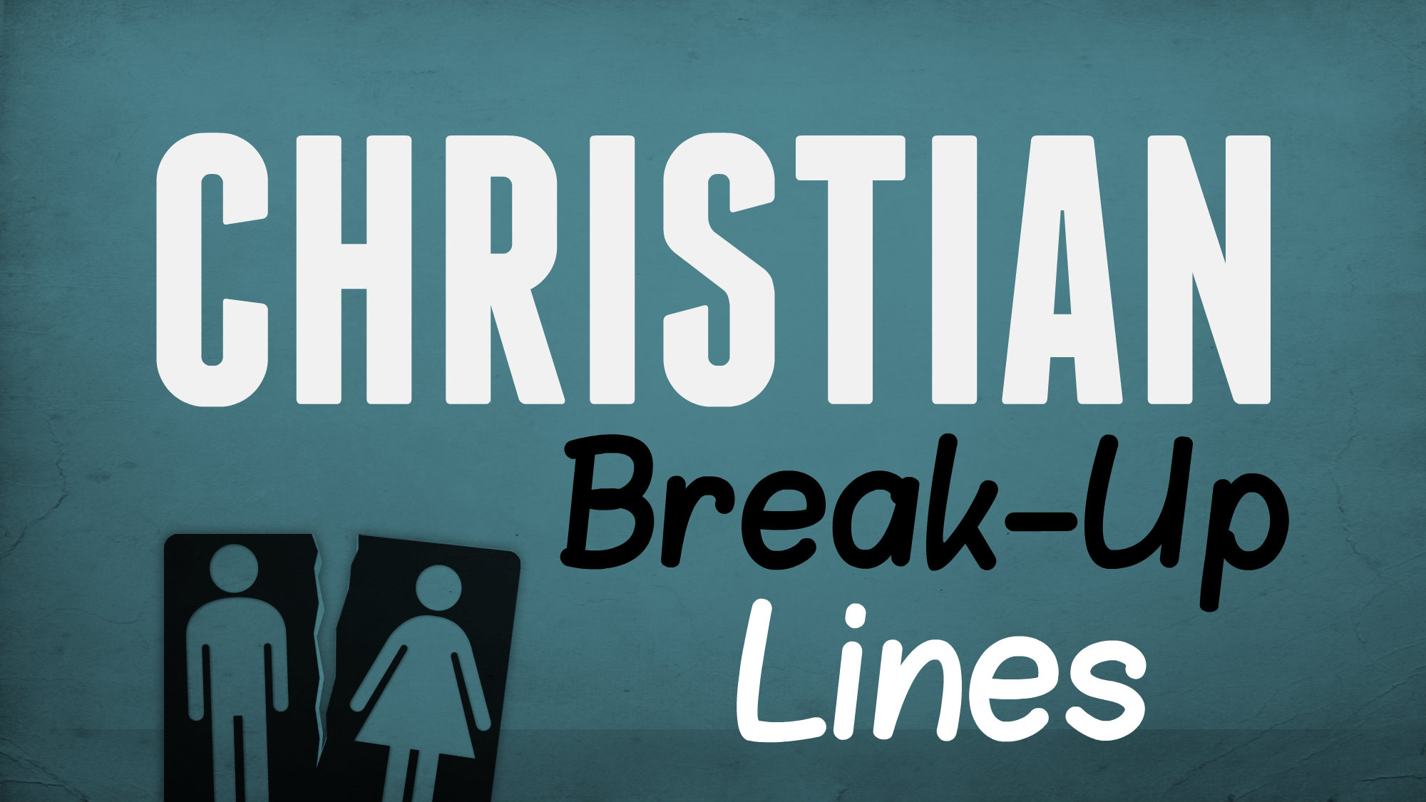 Christian dating and breaking up